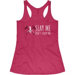 Slay Me Don't Spray Me Tank Back (Pink)