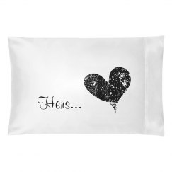 His and Hers-Hers pillowcase