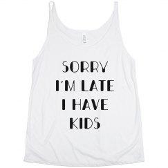 Sorry I'm Late, I Have Kids