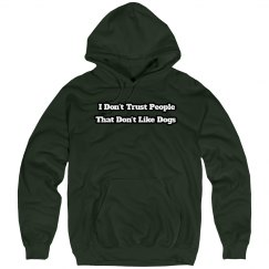 Don't Trust Sweatshirt