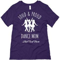 Custom Loud Proud Dance Mom