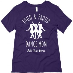 Custom Loud Proud Dance Mom