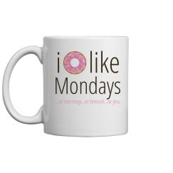 I Donut Like Mondays Coffee Mug