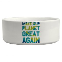 Make our planet great again pet bowl.