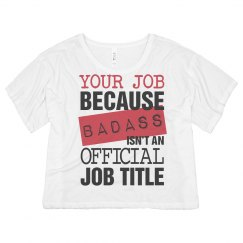 Badass Job Flowy Shirt