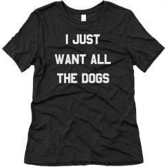 Just Want All the Dogs