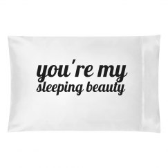 You're My Sleeping Beauty Pillow