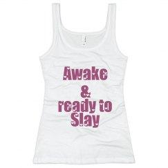 awake and slay