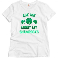 Ask Me About My Shamrocks Metallic