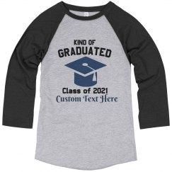Kind Of Graduated Custom Funny Tee