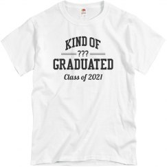 Kind Of Graduated? Class Of 2020