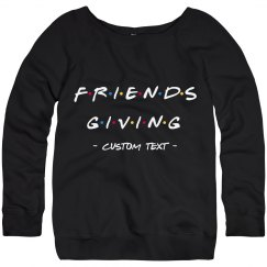 Custom Friends-Giving 90s Sweatshirt