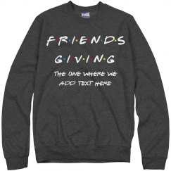 Friendsgiving Add Your Text Sweater