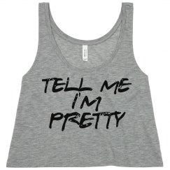 Tell Me I'm Pretty