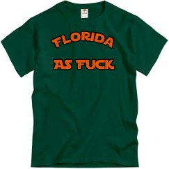 Solid color Florida as Fuck shirt