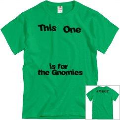 For the Gnomies Tshirt