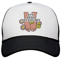 Pedi Necessary Hat