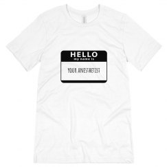 Unisex T- Hello my name is