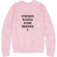 Stressed, Blessed, & Cure Obsessed