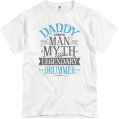 Daddy Man Myth Legendary Drummer