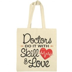 Doctors Do It With Skill & Love