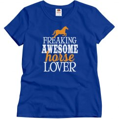 Freaking Awesome Horse Lover
