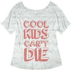 Cool Kids Can't Die Flowy