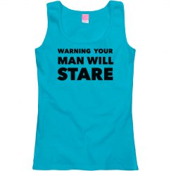 Warning Your Man Will Stare Tank