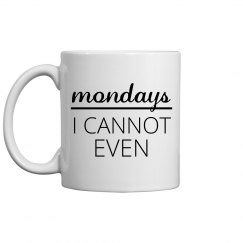 Can't Deal With Mondays Mug