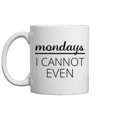 Can't Deal With Mondays Mug