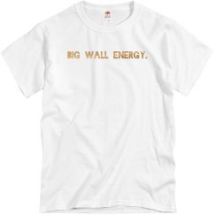 Big Wall Energy T shirt