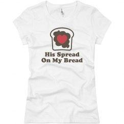 His Spread On My Bread