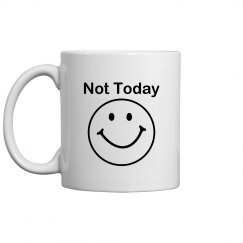 'Not Today' Mug