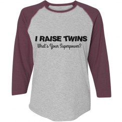 I Raise Twins...What's Your Superpower?
