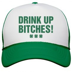 Drink Up Bitches Shamrocks Hat