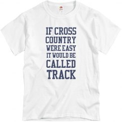 If Cross Country Were Easy