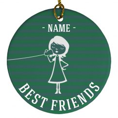 Best Friend Custom Ornaments