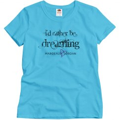 """""""Rather Be Dreaming"""" T-Shirt"""