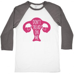 Womens Rights Don't Tread on Us Raglan