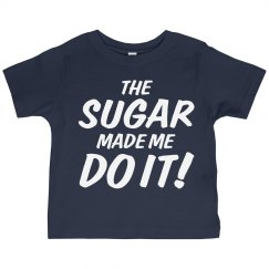 The Sugar Made Me Do It!