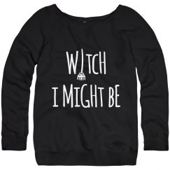 Bitch I Might Be Witch
