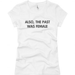 Also, The Past Was Female