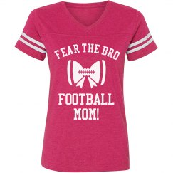 Fear The Bro Football Mom