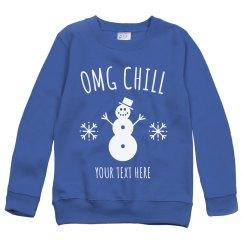 OMG Chill Custom Kids Sweatshirt