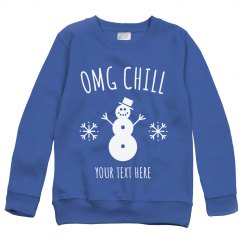 OMG Chill Custom Kids Sweatshirt
