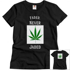 Faded. Never Jaded T-Shirt.