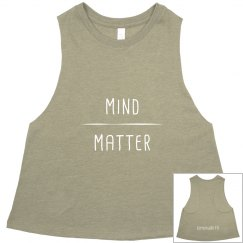Mind Over Matter Crop Top (White Text)