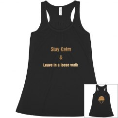 """Stay Calm..Loose Walk"" Tank"