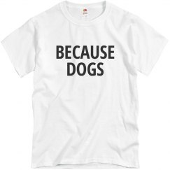 Because Dogs
