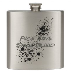 Fuck love Drink Blood flask